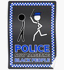 Police Now Targeting Black People Poster