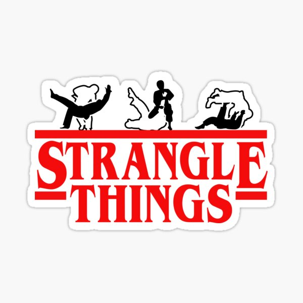 Strangle Things | brazilian jiu jitsu | jiu jitsu apparel | jujitsu shirts | bjj | bjj shirt | bjj gift | martial arts shirt | mma shirt Sticker