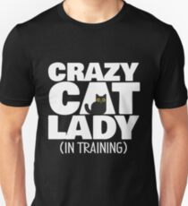 Crazy Cat Lady (In Training) - Funny Kitty Cat Design T-Shirt