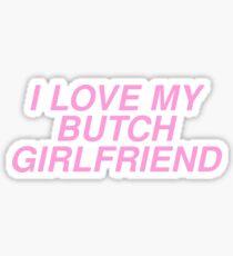 I Love My Butch Girlfriend Sticker