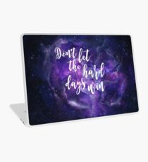 Don't Let the Hard Days Win Laptop Skin