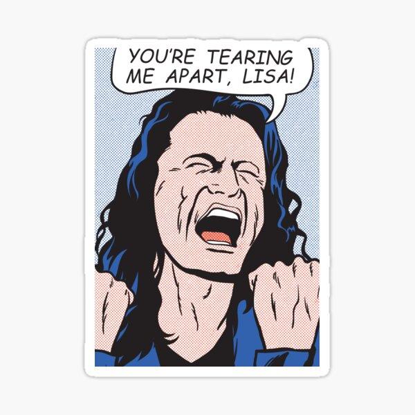 you're tearing me apart, Lisa!  Sticker