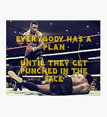 Mike Tyson - Everybody has a plan until they get punched in the face Photographic Print