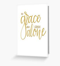 By Grace and Grace Alone Greeting Card