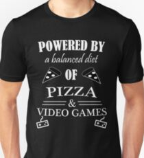Powered By a Balanced Diet of Pizza and Video Games T-Shirt