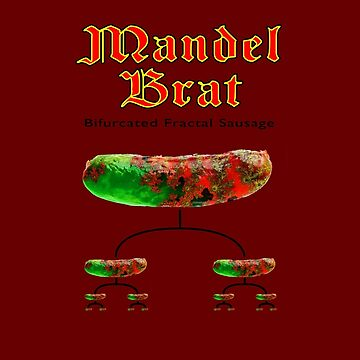 Mandel Brat - Fractal Sausage by TalkyTaco