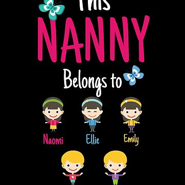 This Nanny belongs to Naomi Ellie Emily Jack Thomas by MyFamily