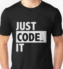Just code it - geek nerd nerdy Unisex T-Shirt