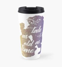 Beauty and The Beast- Tale as old as time Travel Mug