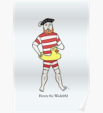 Henry the Wade(th) Poster