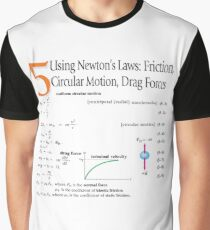 Physics. Using Newton's Laws: Friction,Circular Motion, Drag Forces. Graphic T-Shirt