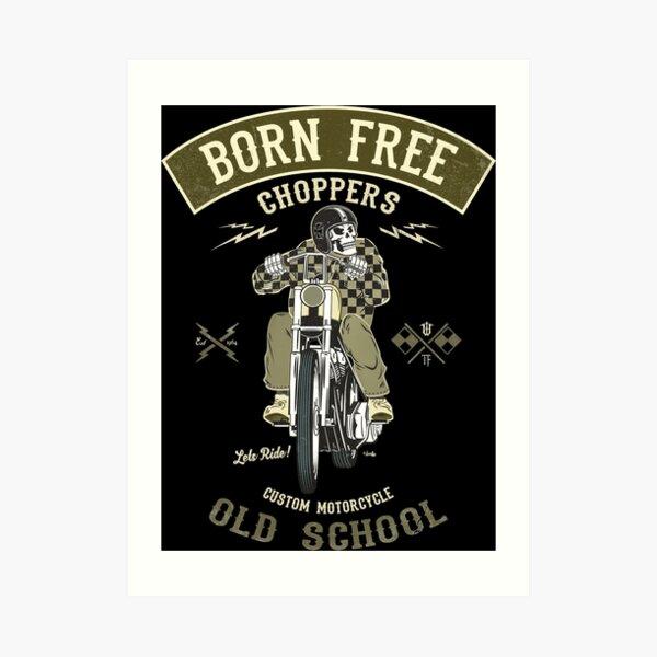 Born Free - Custom Motorcycle Art Print