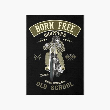 Born Free - Custom Motorcycle Art Board Print