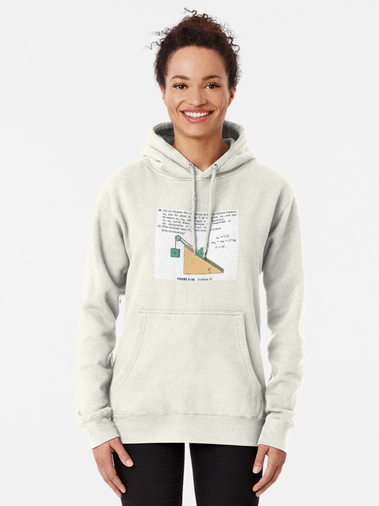 Alternate view of Physics problem: Suppose the coefficient of kinetic friction between the mass and the plane is known. #Physics #Education #PhysicsEducation,  Pullover Hoodie