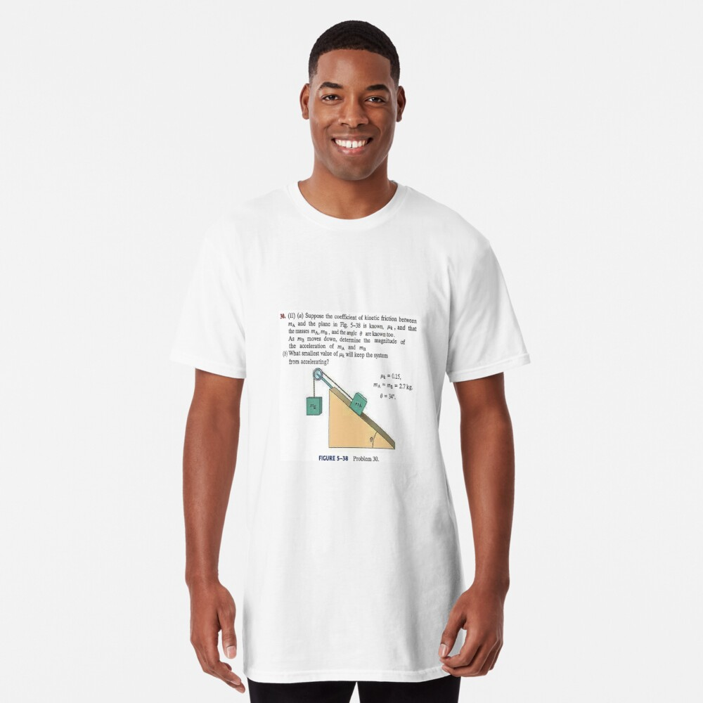 Physics problem: Suppose the coefficient of kinetic friction between the mass and the plane is known. #Physics #Education #PhysicsEducation,  Long T-Shirt