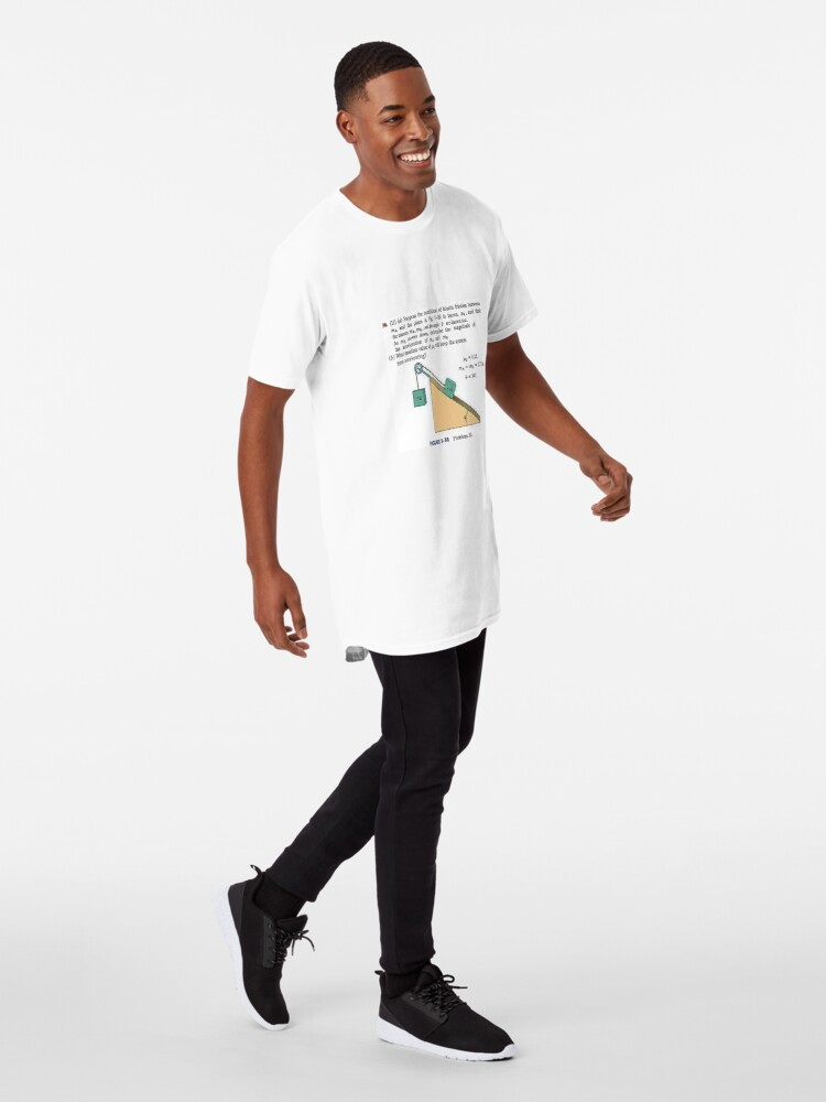 Alternate view of Physics problem: Suppose the coefficient of kinetic friction between the mass and the plane is known. #Physics #Education #PhysicsEducation,  Long T-Shirt