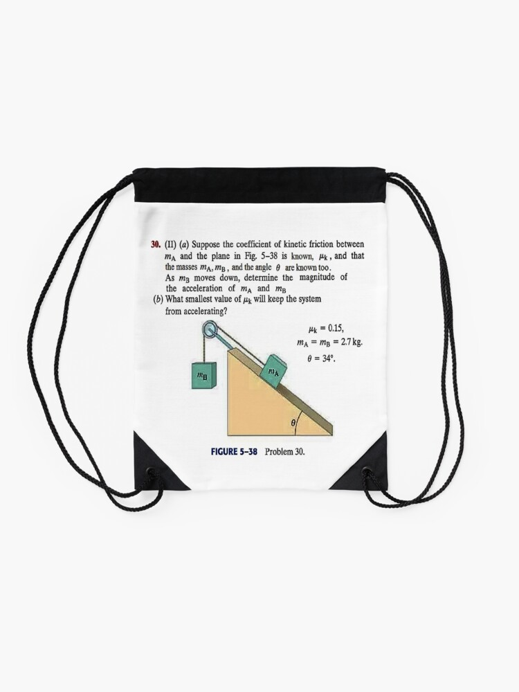 Alternate view of Physics problem: Suppose the coefficient of kinetic friction between the mass and the plane is known. #Physics #Education #PhysicsEducation,  Drawstring Bag