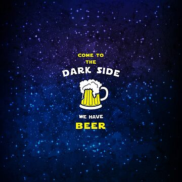 Come to the dark side we have beer by florintenica
