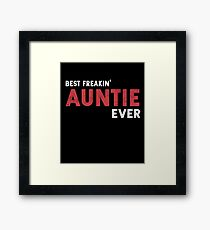 Best Freakin' Auntie Ever Funny Cool Aunt Gag Gift Framed Print