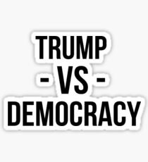 Trump Vs Democracy in the USA Sticker