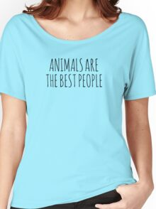 AnimalsAreTheBestPeople Women's Relaxed Fit T-Shirt
