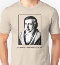 Hegel - Nobody Understands Me - Funny Philosopher Shirt T-Shirt