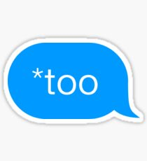 *too - Chat Bubble  Sticker