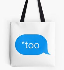 *too - Chat Bubble  Tote Bag