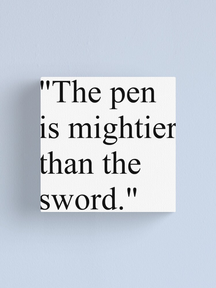 Alternate view of Proverb: The pen is mightier than the sword. #Proverb #pen #mightier #sword. Пословица: Перо сильнее меча Canvas Print