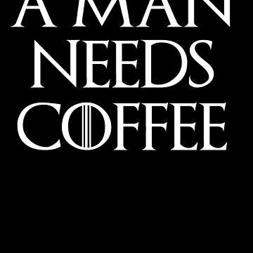 A Man Needs Coffee by MissLuluBee