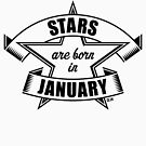 Stars are born in January (Birthday Present / Birthday Gift / Black) by MrFaulbaum