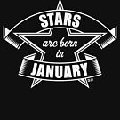 Stars are born in January (Birthday Present / Birthday Gift / White) by MrFaulbaum