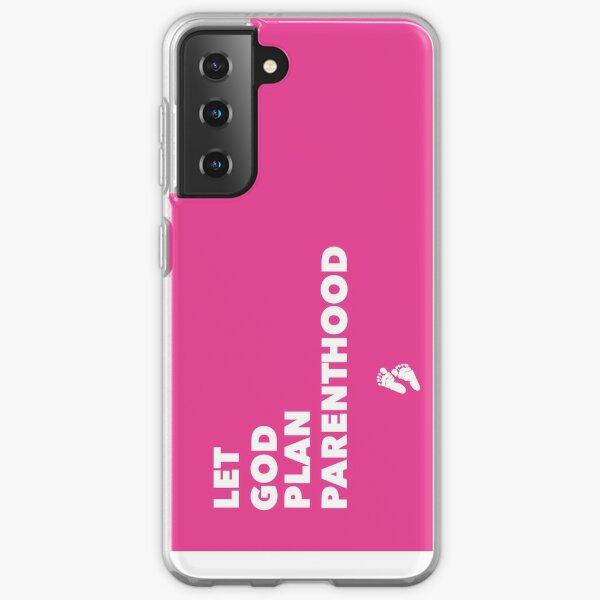 Let God Plan Parenthood - Planned Parenthood - Ben Shapiro Samsung Galaxy Soft Case