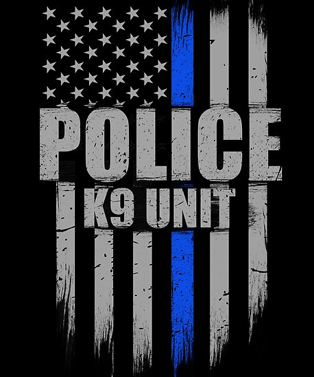 Quot Police K9 Unit Thin Blue Line Flag Quot Posters By