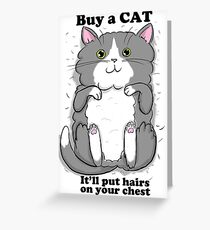 ...it'll put hairs on your chest Greeting Card