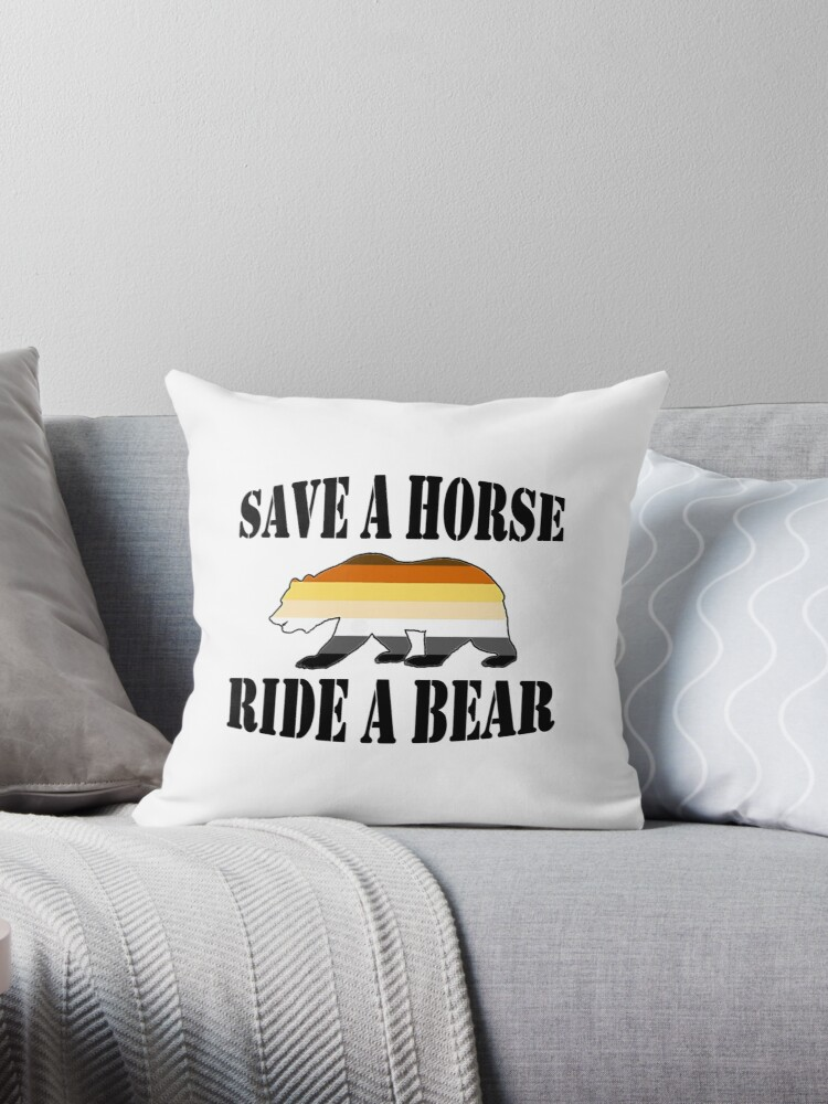 'Gay Bear Pride Save A horse Ride A bear' Throw Pillow by glx72