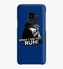 When I say run … RUN! Case/Skin for Samsung Galaxy