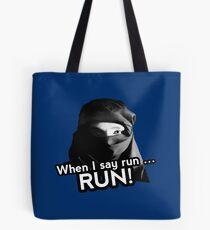 When I say run … RUN! Tote Bag