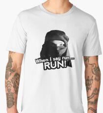 When I say run … RUN! Men's Premium T-Shirt