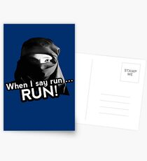 When I say run … RUN! Postcards