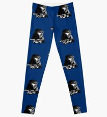When I say run … RUN! Leggings