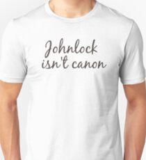 johnlock isn't canon Unisex T-Shirt