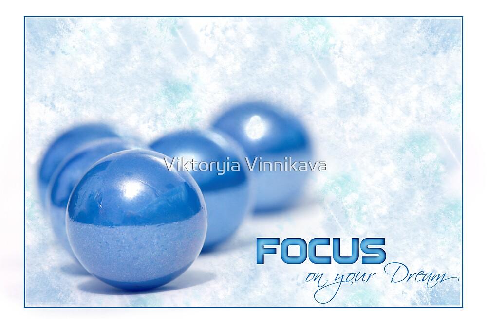 Focus on Your Dream by Viktoryia Vinnikava