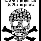 To err is human to arr is pirate by Jenny Wood