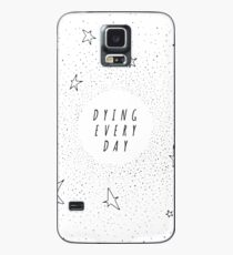 Dying Every Day - Reversed Case/Skin for Samsung Galaxy