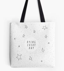 Dying Every Day - Reversed Tote Bag