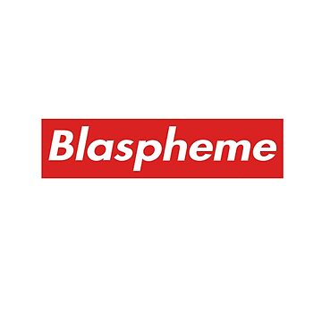 Supreme - Blaspheme   by Thuggershirts