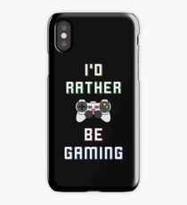 I'd Rather Be Gaming iPhone Case/Skin