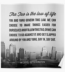 The Tao is the Law of Life Poster
