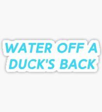 Water Off A Duck's Back Sticker